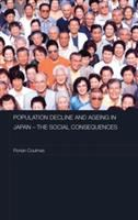 Population decline and ageing in Japan : the social consequences / Florian Coulmas.