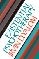 Existential psychotherapy / Irvin D. Yalom.