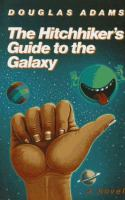 Hitchhiker's guide to the galaxy / Douglas Adams.