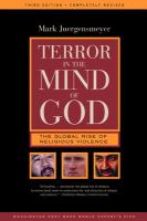 Terror in the mind of God : the global rise of religious violence / Mark Juergensmeyer.