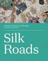 Silk Roads : peoples, cultures, landscapes