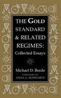 Gold standard and related regimes : collected essays / Michael D. Bordo.