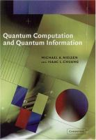 Quantum computation and quantum information / Michael A. Nielsen and Isaac L. Chuang.