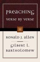 Preaching verse by verse / Ronald J. Allen, Gilbert L. Bartholomew.