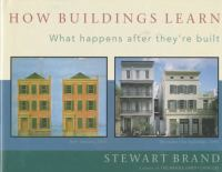 How buildings learn : what happens after they're built / Stewart Brand.