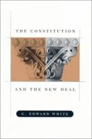 Constitution and the New Deal / G. Edward White.