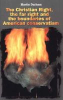 Christian right : the far right and the boundaries of American conservatism / Martin Durham.