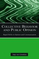 Collective behavior and public opinion : rapid shifts in opinion and communication / Jaap van Ginneken.