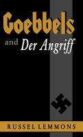 Goebbels and Der Angriff / Russel Lemmons.
