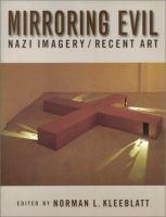 Mirroring evil : Nazi imagery/recent art / edited by Norman L. Kleeblatt.