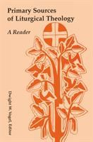 Primary sources of liturgical theology : a reader / Dwight W. Vogel, editor.