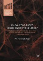 Knowledge-based social entrepreneurship : understanding knowledge economy, innovation, and the future of social entrepreneurship