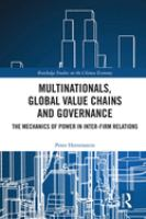 Multinationals, global value chains and governance : the mechanics of power in inter-firm relations