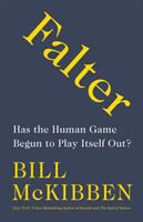 Falter : has the human game begun to play itself out? First edition.
