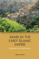 Arabs in the early Islamic empire : exploring al-Azd tribal identity