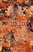 Geoffrey Hill's later work : radiance of apprehension
