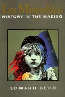 Misérables : history in the making / Edward Behr.