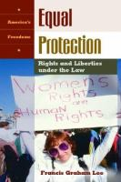 Equal protection : rights and liberties under the law / Francis Graham Lee.