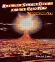 American science fiction and the Cold War : literature and film / David Seed.