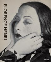 Florence Henri : Mirror of the avant-garde 1927-40 / [edited by Muriel Rausch ; curated by Cristina Zelich].