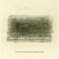 Louis I. Kahn : the Nordic latitudes