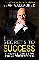 Secrets to success : inspiring stories from leading entrepreneurs