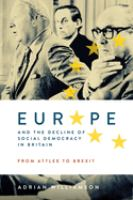 Europe and the decline of social democracy in Britain : from Atlee to BREXIT