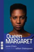 Queen Margaret : taken from William Shakespeare