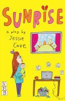 Sunrise : a play