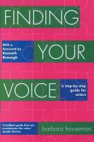 Finding your voice : a step-by-step guide for actors / Barbara Houseman.