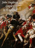 John Singleton Copley in England / Emily Ballew Neff ; with an essay by William L. Pressly.