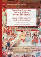 Sounding otherness in early modern drama and travel : uncanny vibrations in the English archive