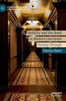 Mobility and the hotel in modern literature : passing through