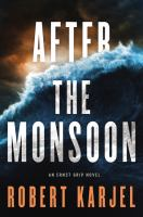 After the monsoon / Robert Karjel ; translation from the Swedish by Nancy Pick and Robert Karjel.