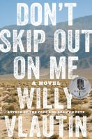 Don't skip out on me : a novel First edition.