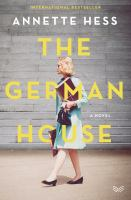 German house : a novel First edition.