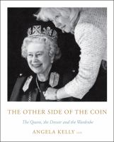 Other side of the coin : the queen, the dresser and the wardrobe First U.S. edition.