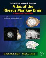 Combined MRI and histology atlas of the rhesus monkey brain in stereotaxic coordinates 2nd ed. / with horizontal, coronal, and sagittal series.