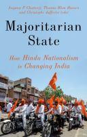 Majoritarian state : how Hindu nationalism is changing India