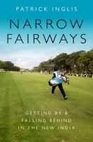 Narrow fairways : getting by & falling behind in the new India