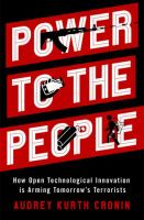 Power to the people : how open technological innovation is arming tomorrow's terrorists