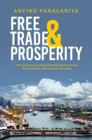 Free trade and prosperity : how openness helps developing countries grow richer and combat poverty