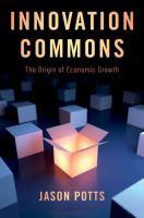 Innovation commons : the origin of economic growth