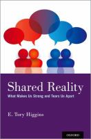 Shared reality : what makes us strong and tears us apart