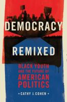 Democracy remixed / Cathy J. Cohen.