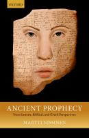 Ancient prophecy : Near Eastern, biblical, and Greek perspectives First edition.
