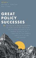 Great policy successes, or, A tale about why it's amazing that governments get so little credit for their many everday and extraordinary achievements as told by sympathetic observers who seek to create space for a less relentlessly negative view of our pi First edition.
