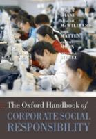 Oxford handbook of corporate social responsibility / edited by Andrew Crane [and others].