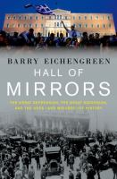 Hall of mirrors : the Great Depression, the great recession, and the uses-and misuses-of history / Barry Eichengreen.