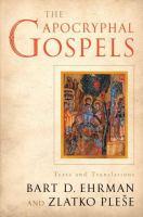 Apocryphal Gospels : texts and translations / Bart D. Ehrman and Zlatko Pleše.